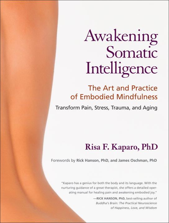 Awakening Somatic Intelligence By: Risa F. Kaparo, PH.D.