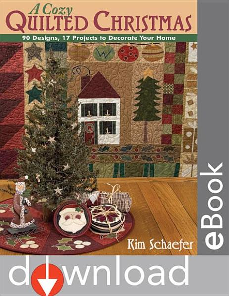 Cozy Quilted Christmas: 90 Designs 17 Pr