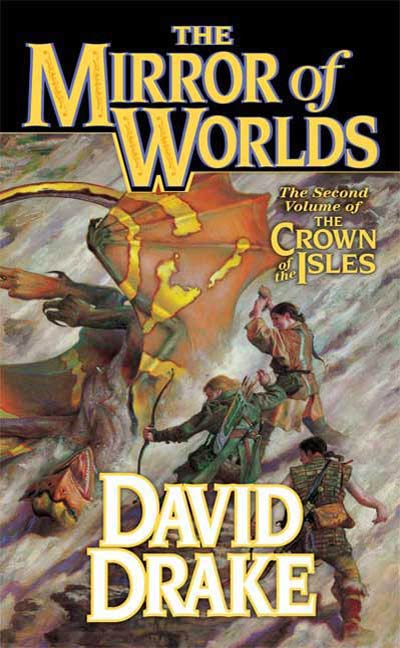 The Mirror of Worlds By: David Drake