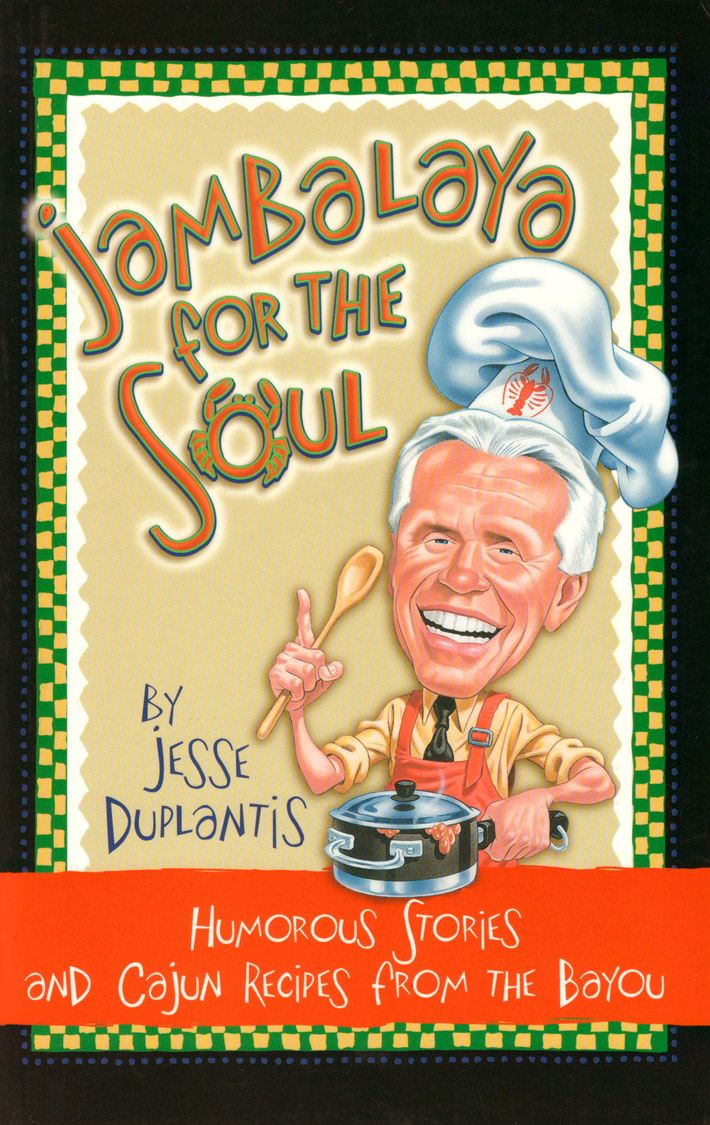 Jambalaya For The Soul By: Jesse Duplantis