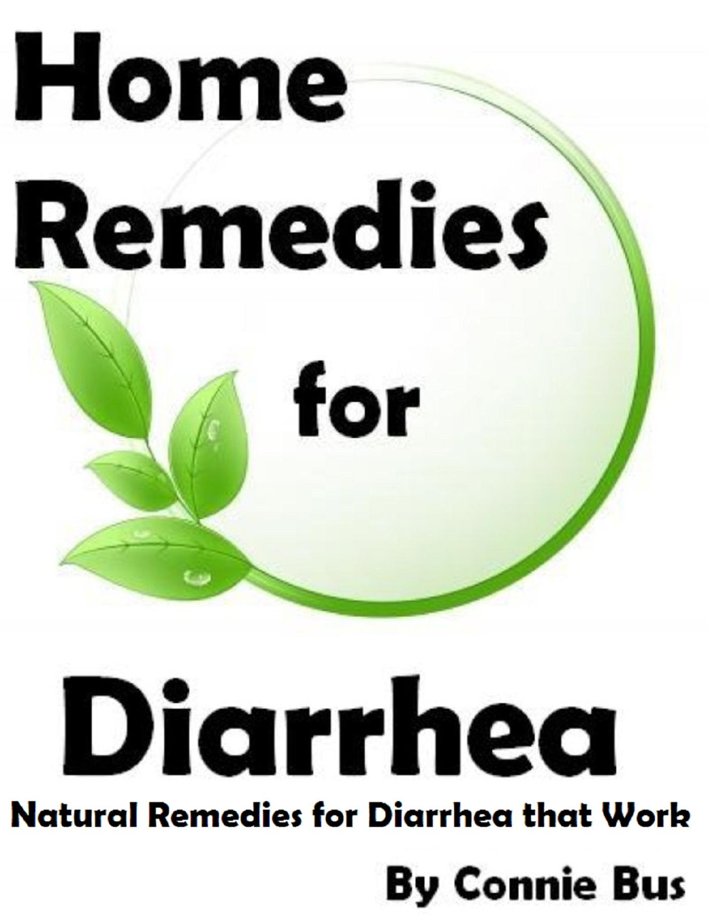Home Remedies for Diarrhea: Natural Remedies for Diarrhea that Work
