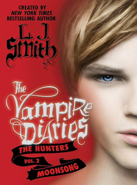 The Vampire Diaries: The Hunters: Moonsong By: L. J. Smith