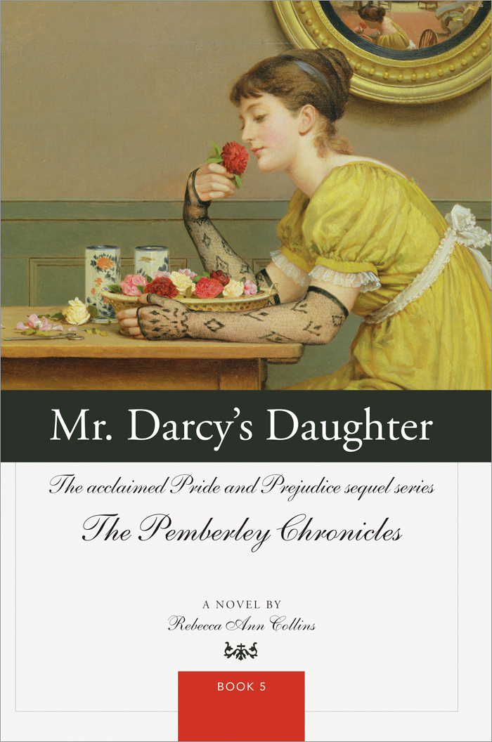 Mr. Darcy's Daughter: The acclaimed Pride and Prejudice sequel series By: Rebecca Collins
