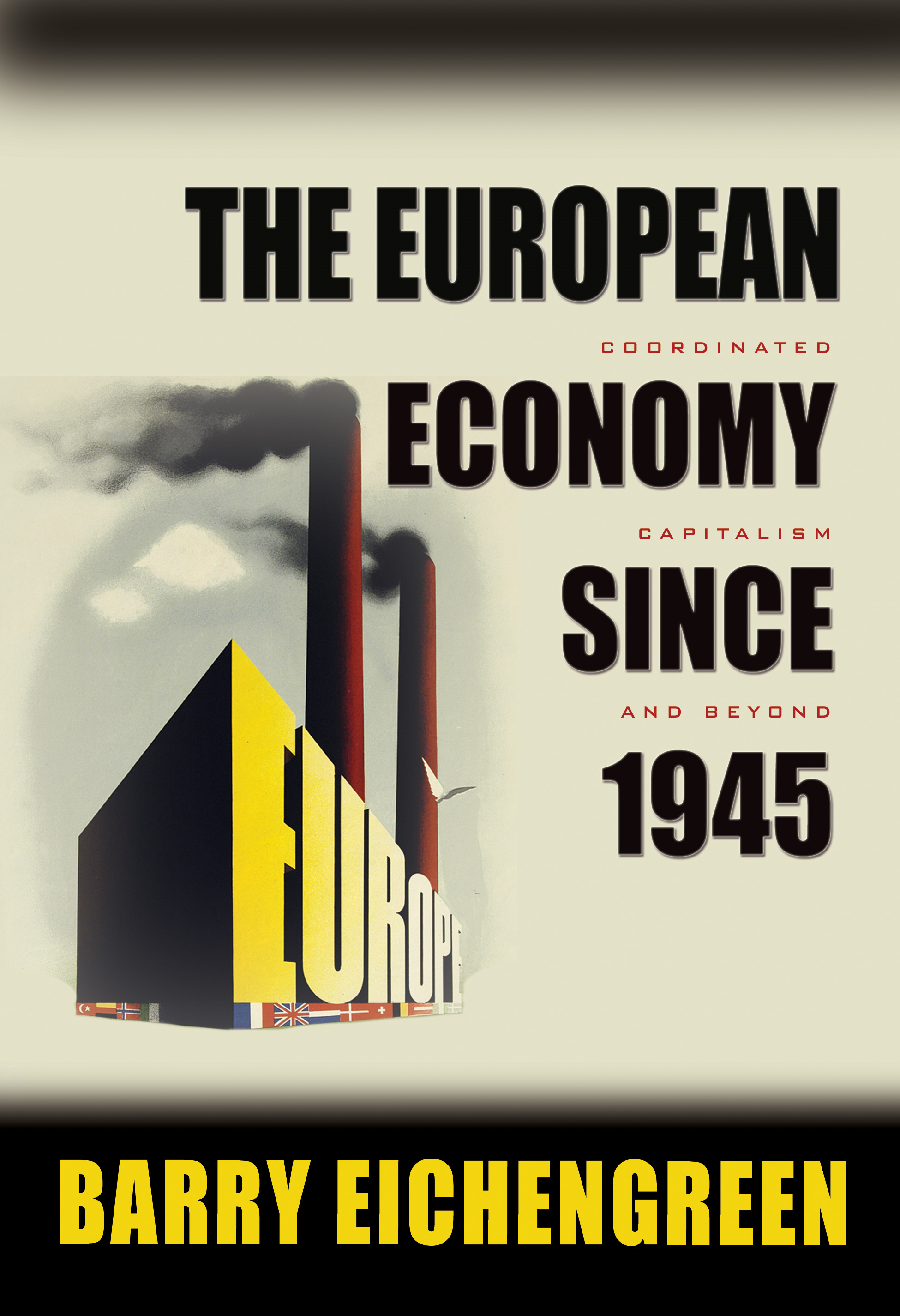 The European Economy since 1945 By: Eichengreen, Barry