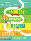 If It's Monday It Must Be Madurai