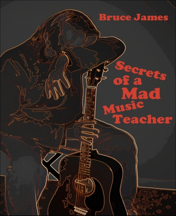Secrets of a Mad Music Teacher