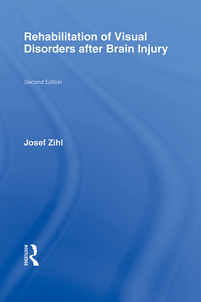Rehabilitation of Visual Disorders After Brain Injury: 2nd Edition