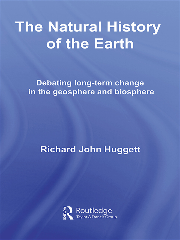 The Natural History of Earth Debating Long-Term Change in the Geosphere and Biosphere