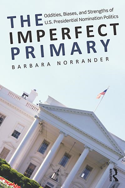 Can Presidential Primaries Be Reformed? By: Barbara Norrander