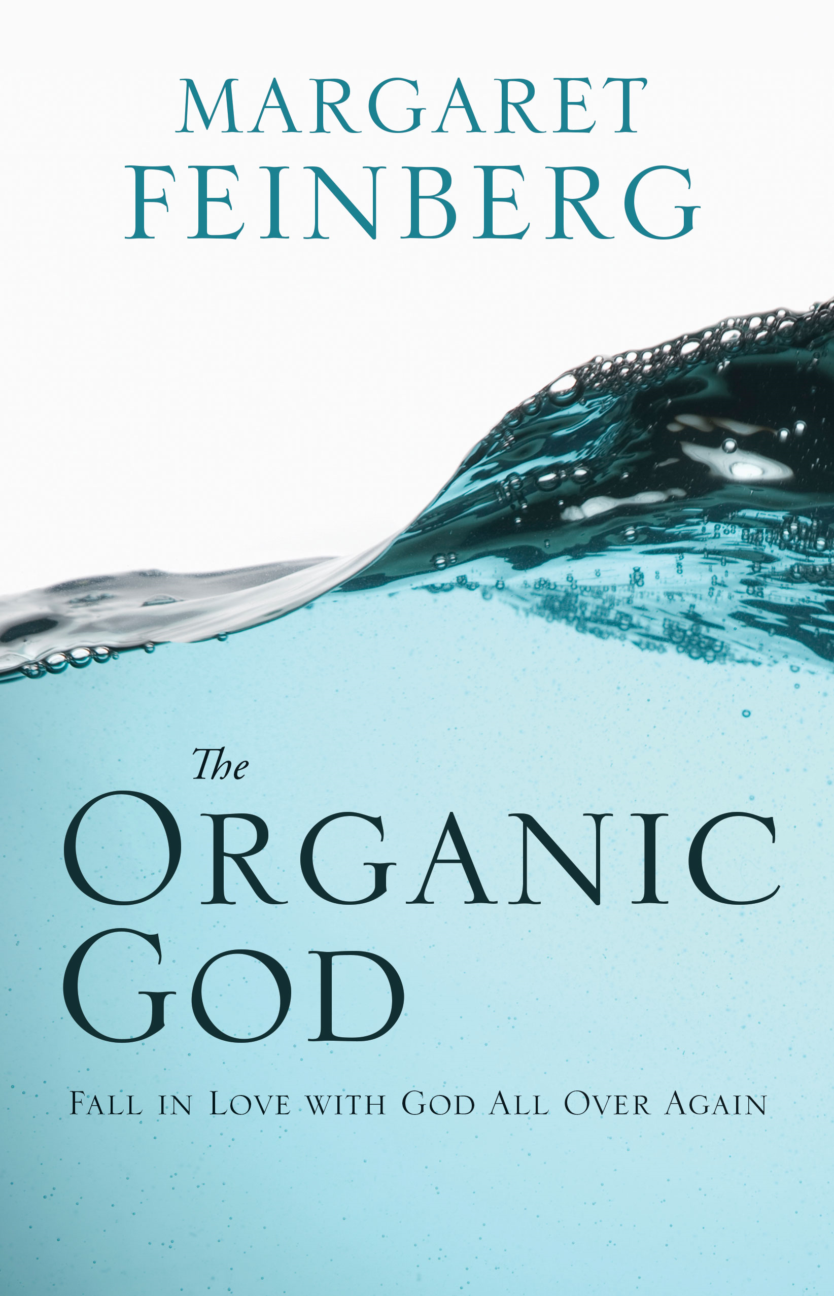 The Organic God By: Margaret   Feinberg
