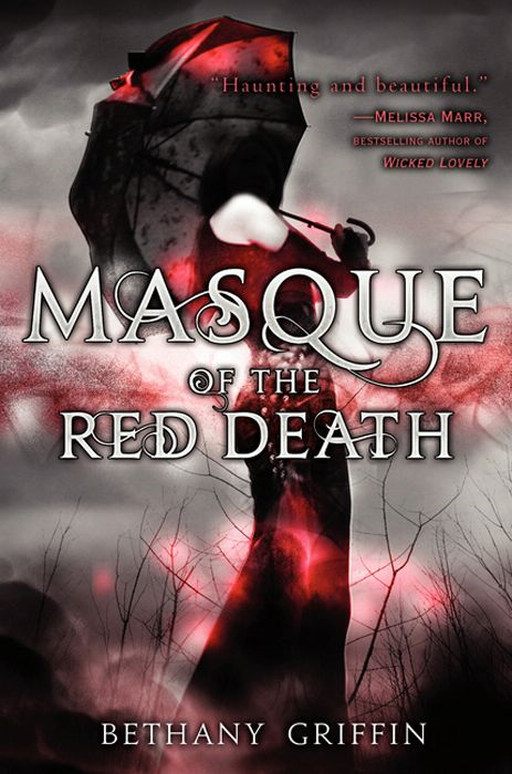 Masque of the Red Death By: Bethany Griffin