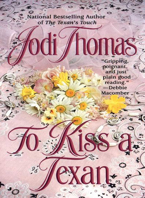 To Kiss a Texan By: Jodi Thomas