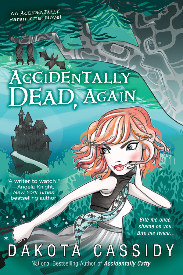 Accidentally Dead, Again By: Dakota Cassidy