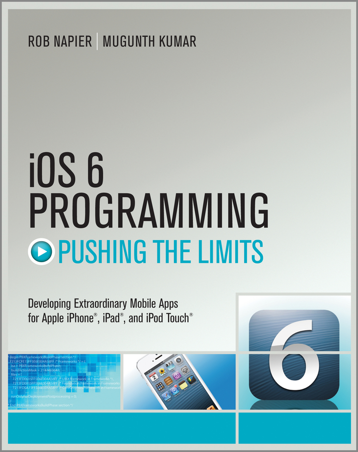 iOS 6 Programming Pushing the Limits By: Mugunth Kumar,Rob Napier