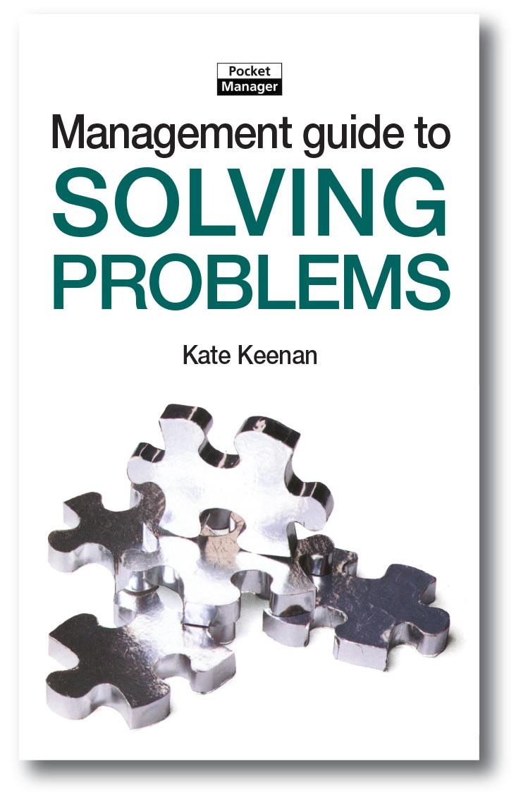 The Management Guide to Solving Problems By: Kate Keenan