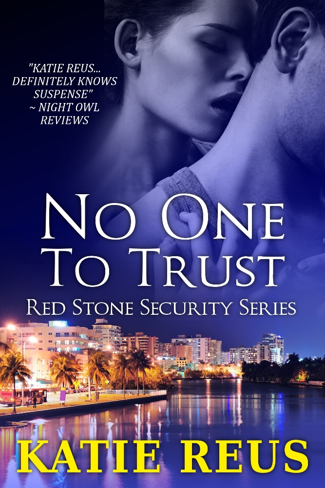 No One to Trust By: Katie Reus