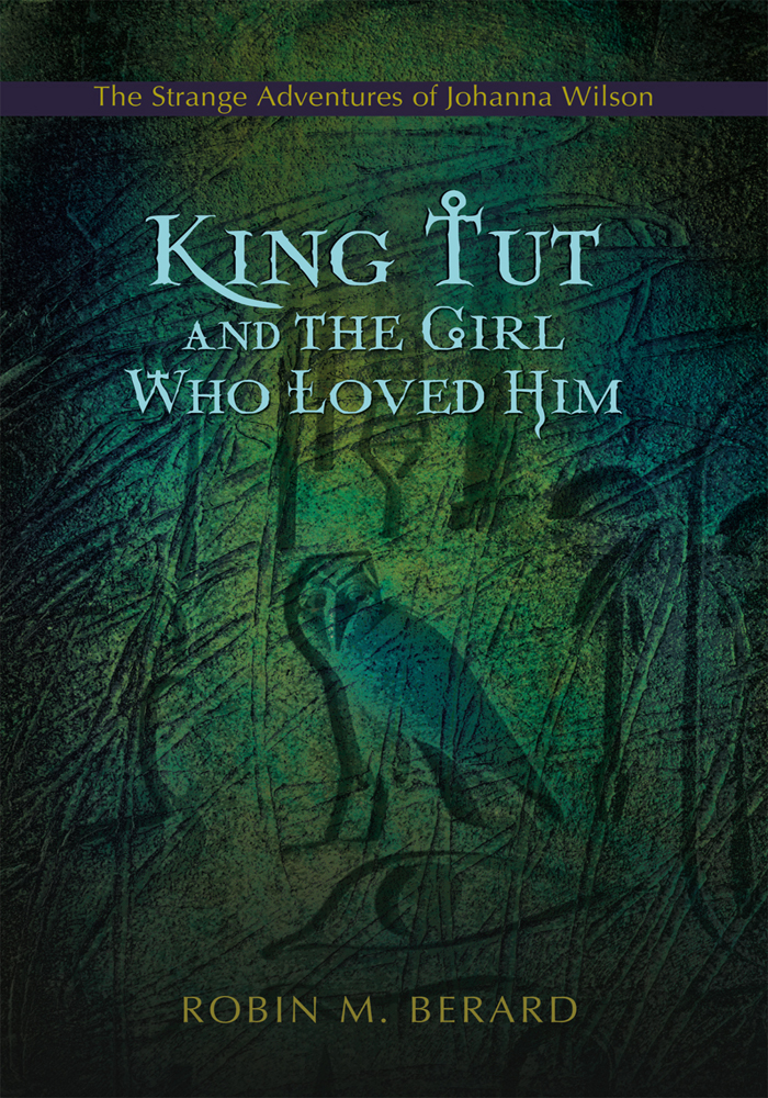 King Tut and the Girl Who Loved Him By: Robin Berard