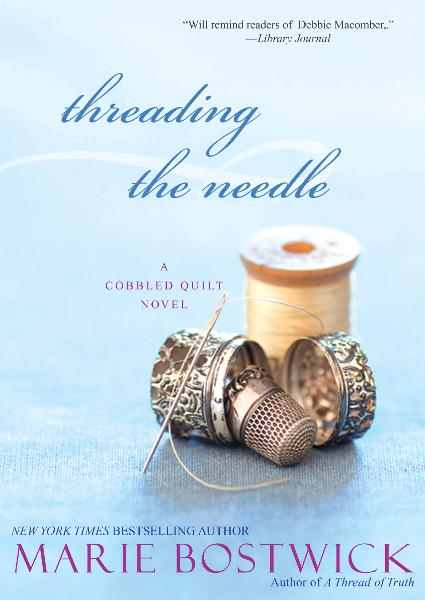 Threading the Needle By: Marie Bostwick
