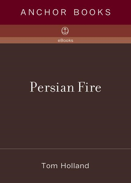 Persian Fire By: Tom Holland