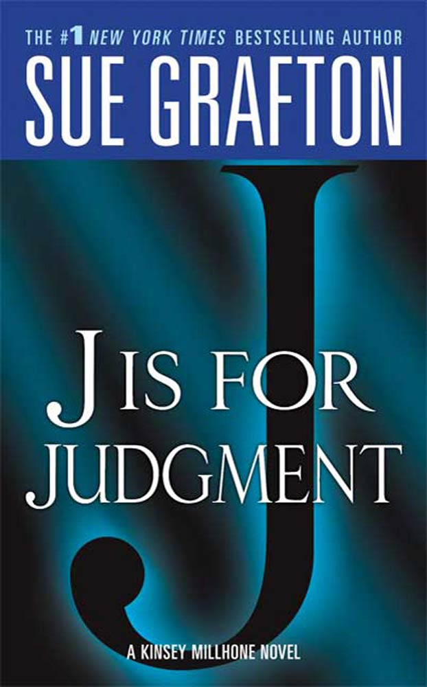 """J"" is for Judgment By: Sue Grafton"