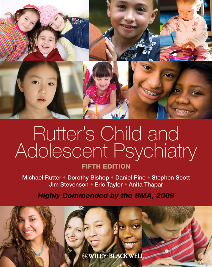 Rutter's Child and Adolescent Psychiatry By: Anita Thapar,Daniel Pine,Dorothy Bishop,Eric A. Taylor,Jim S. Stevenson,Sir Michael Rutter,Steven Scott