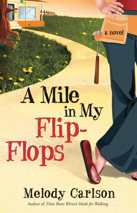 A Mile in My Flip-Flops By: Melody Carlson