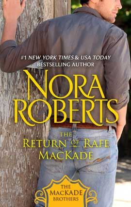 The Return of Rafe MacKade By: Nora Roberts
