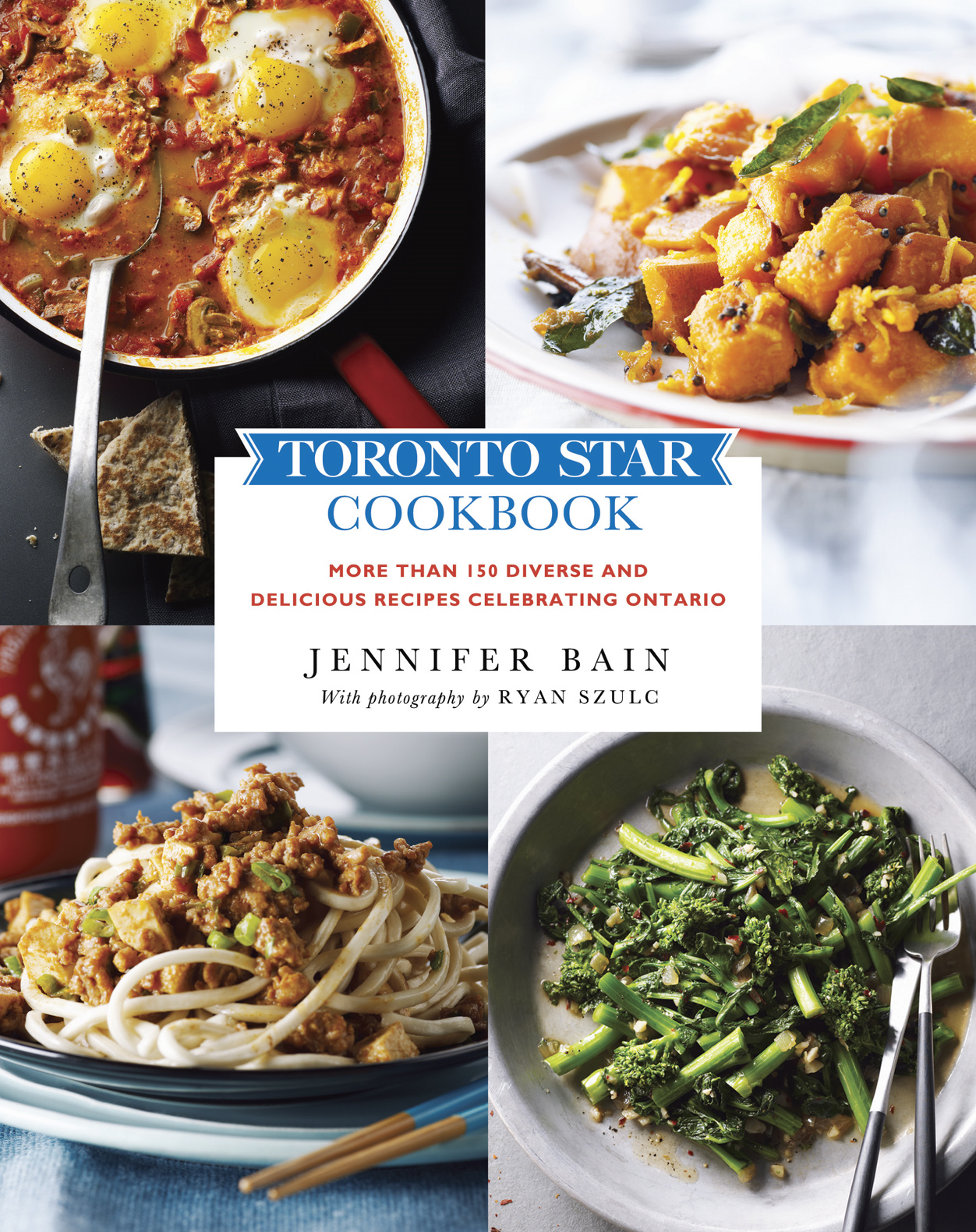 Toronto Star Cookbook By: Jennifer Bain