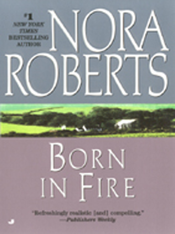 Born in Fire By: Nora Roberts
