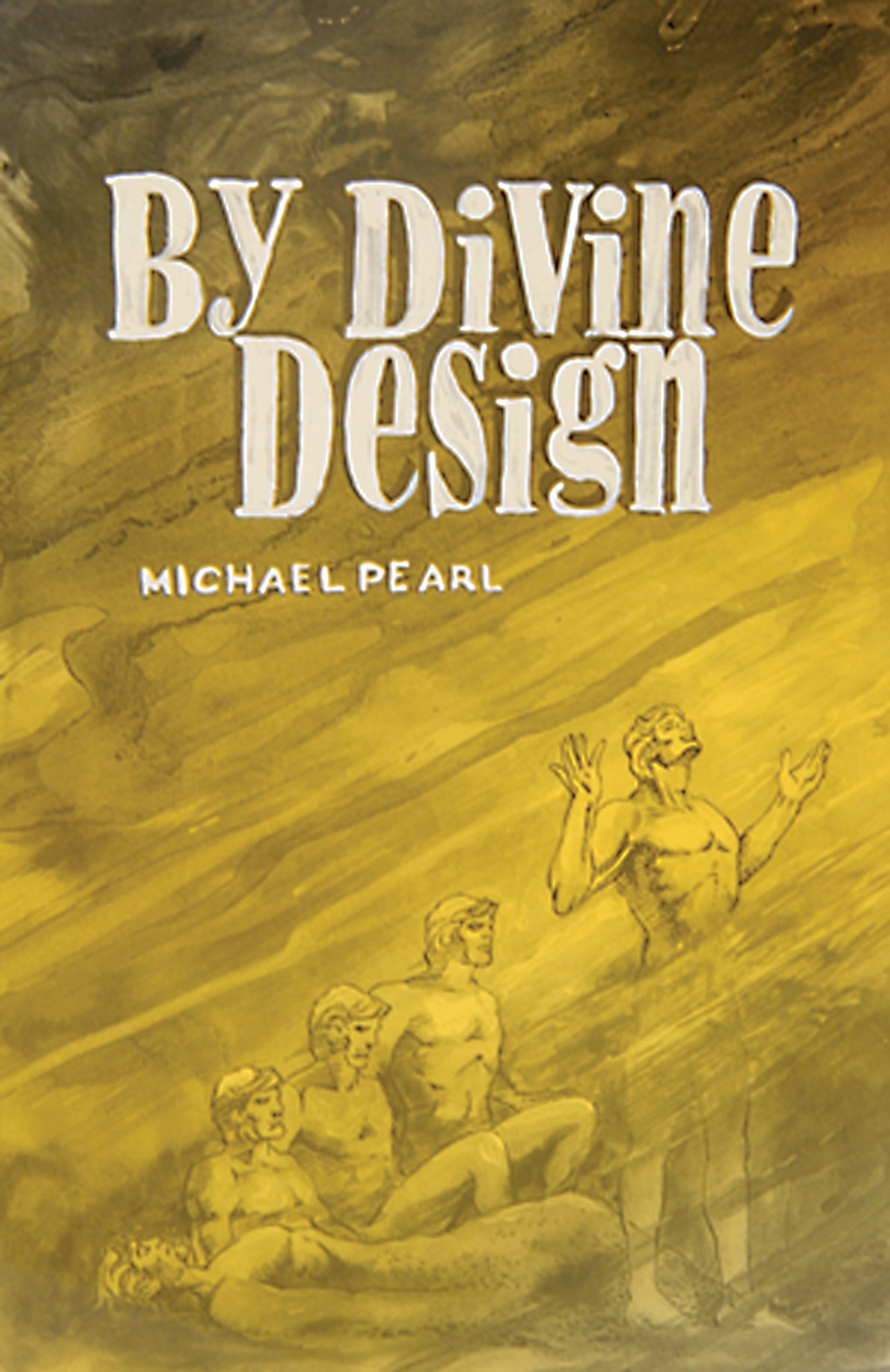 By Divine Design: Questions that trouble many but few dare to ask By: Michael Pearl