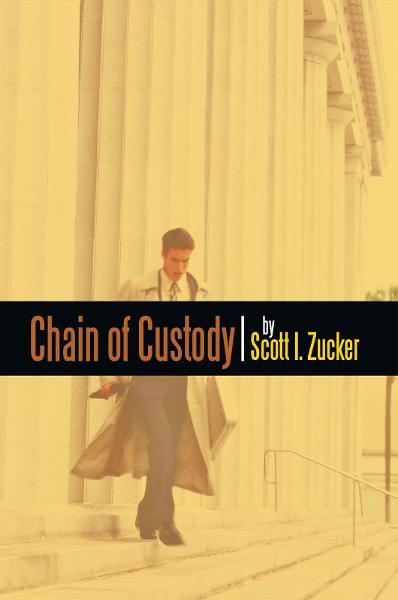 Chain of Custody By: Scott Zucker