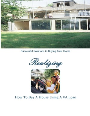 How to Buy a Home Using a VA Loan By: Stacey Chillemi