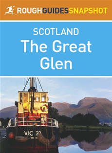 The Great Glen Rough Guides Snapshot Scotland (includes Fort William, Glen Coe, Culloden, Inverness and Loch Ness)