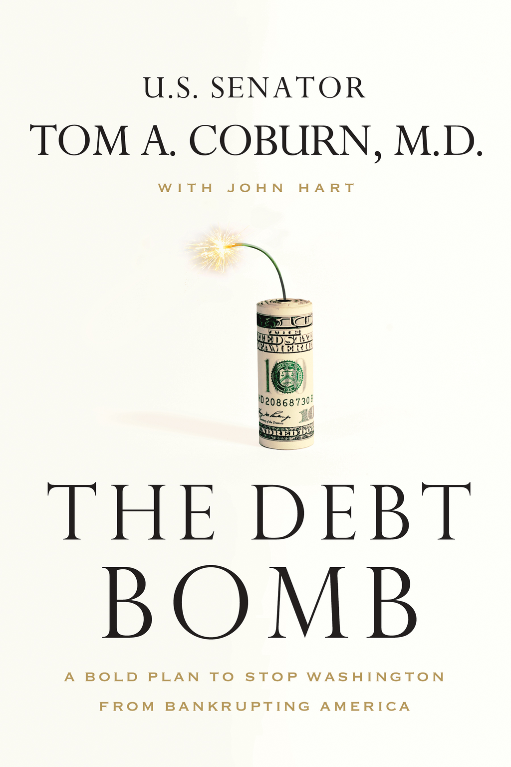 The Debt Bomb By: Tom A. Coburn