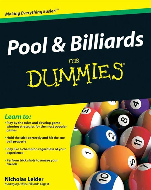 Pool and Billiards For Dummies By: Nicholas Leider