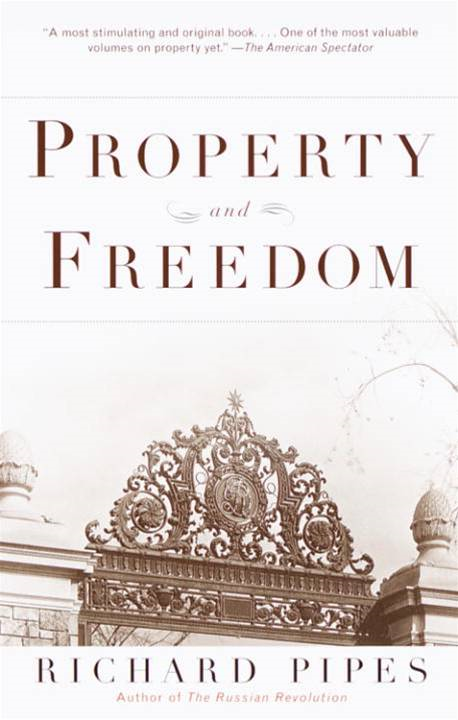 Property and Freedom By: Richard Pipes