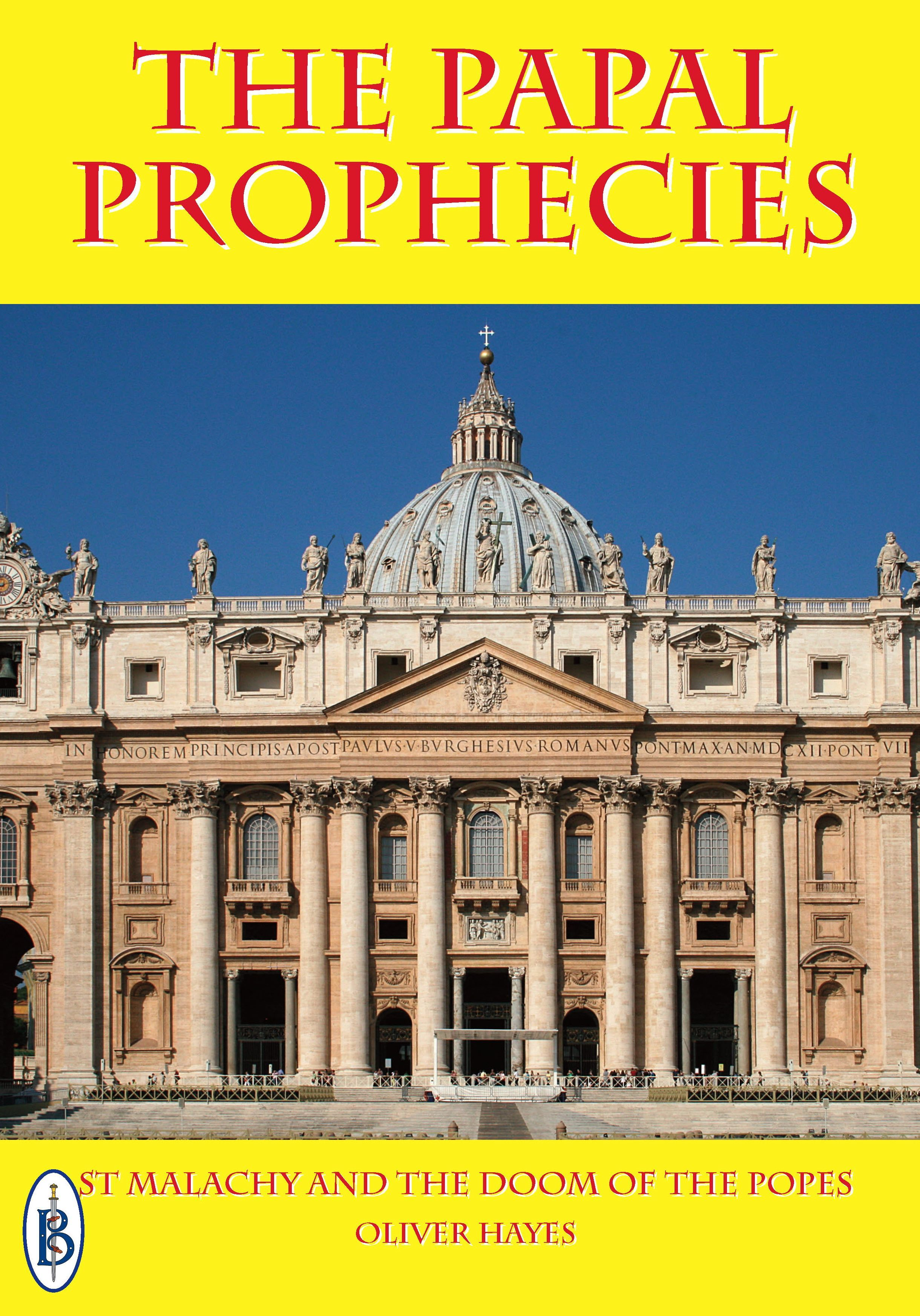 The Papal Prophecies: St Malachy and the Doom of the Popes