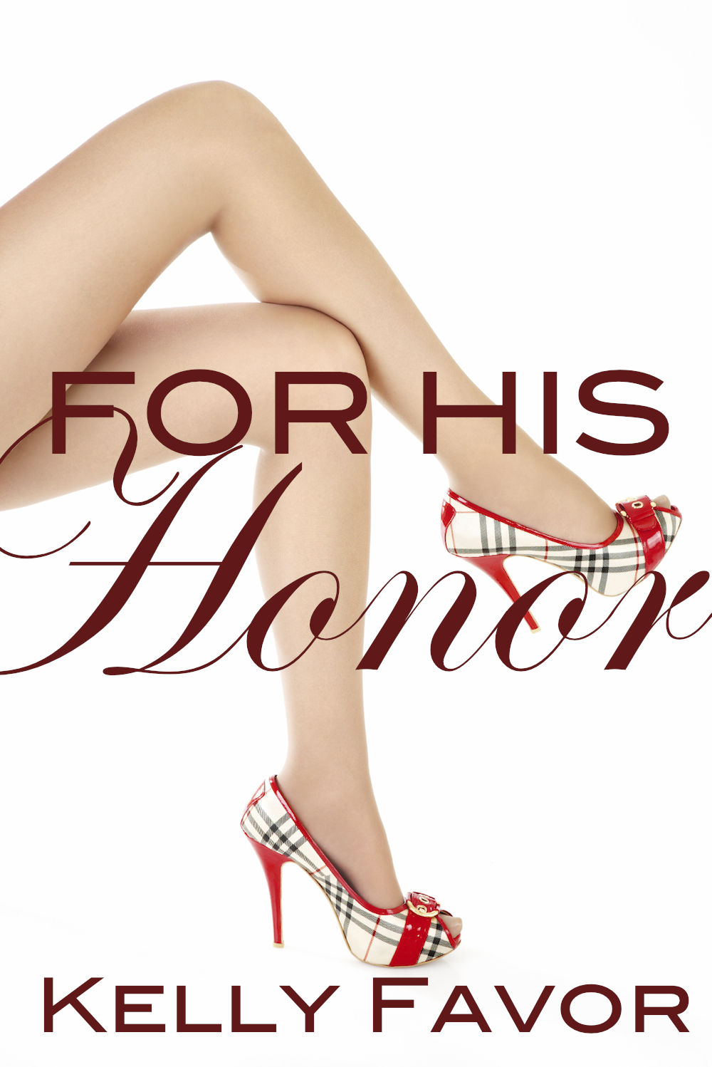 For His Honor (For His Pleasure, Book 4) By: Kelly Favor