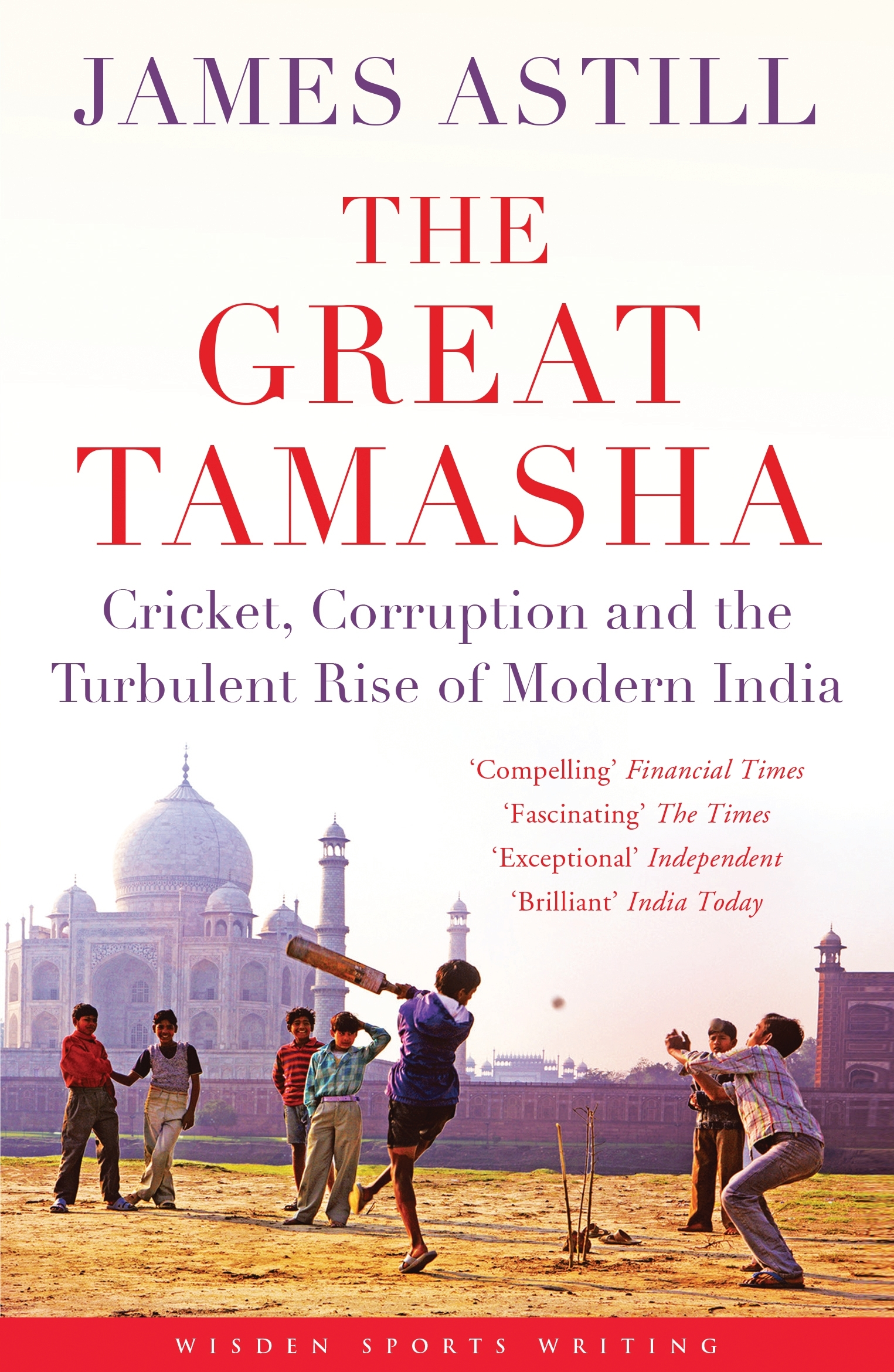 The Great Tamasha Cricket,  Corruption and the Turbulent Rise of Modern India