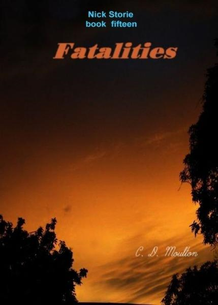 Fatalities By: CD Moulton