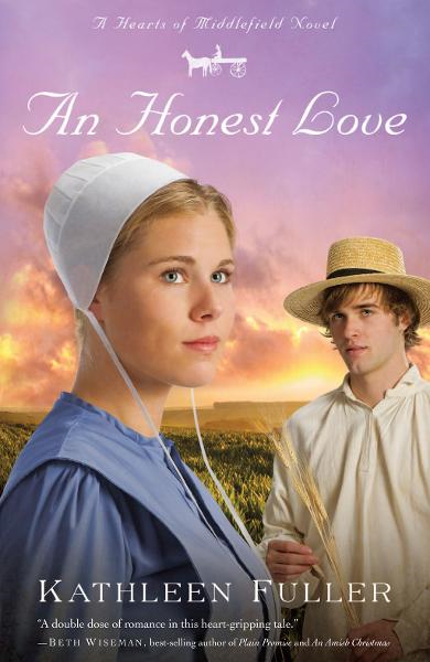 An Honest Love By: Kathleen Fuller