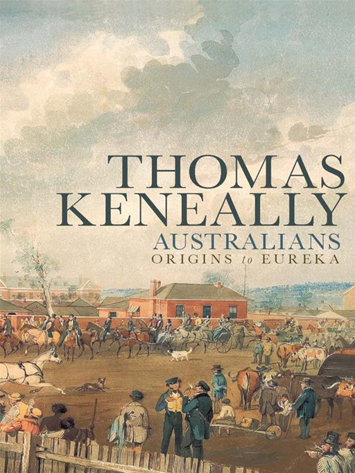 Australians By: Thomas Keneally