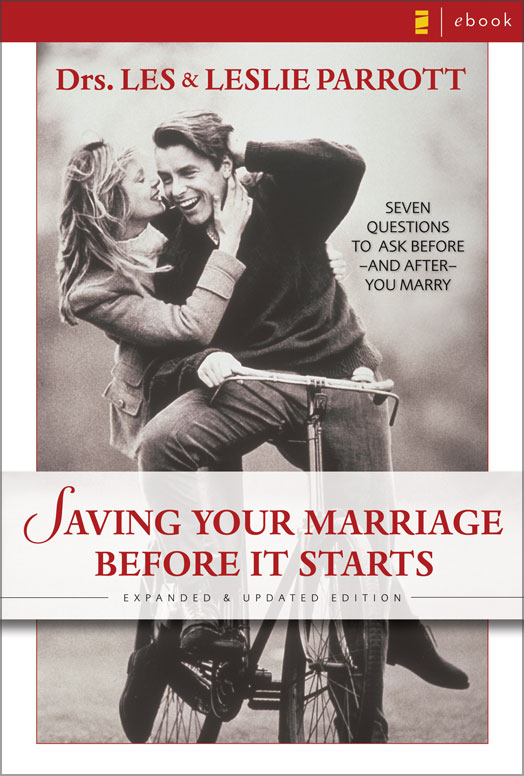 Saving Your Marriage Before It Starts By: Les and Leslie   Parrott