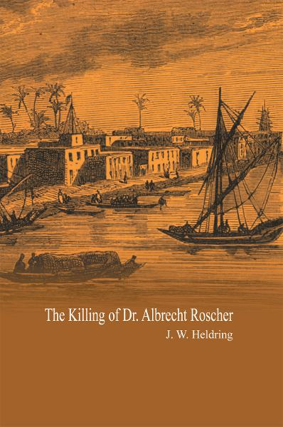 The Killing of Dr. Albrecht Roscher