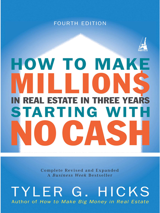 How to Make Millions in Real Estate in Three Years Startingwith No Cash By: Tyler Hicks