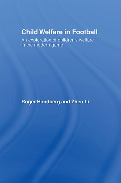 Care of the Child in Youth Soccer An Exploration of Children's Welfare in the Modern Game