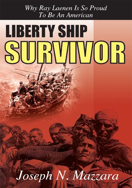 LIBERTY SHIP SURVIVOR By: Joseph N. Mazzara