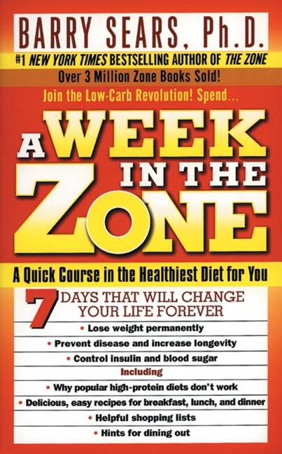 A Week in the Zone By: Barry Sears,Deborah Kotz
