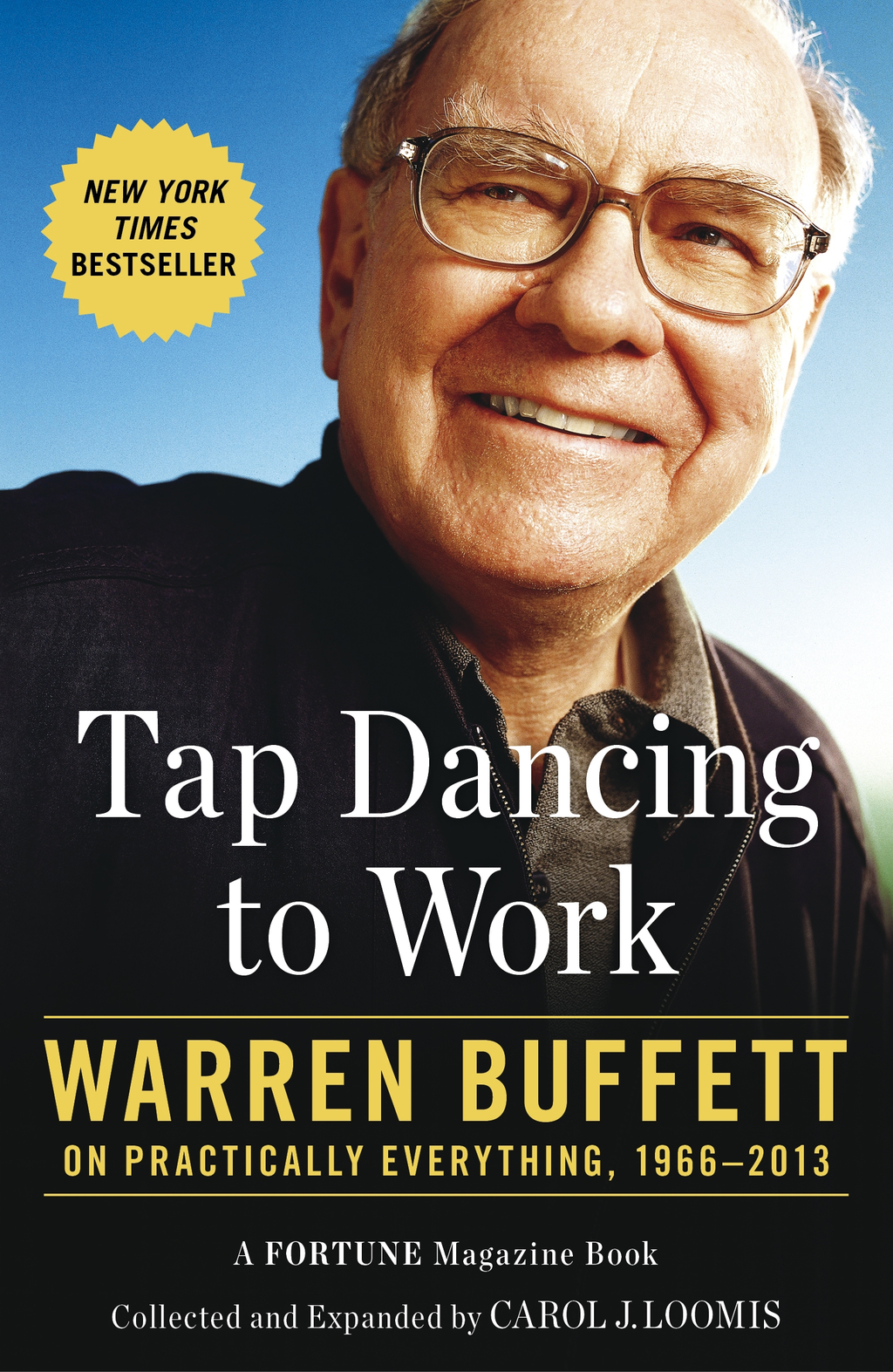 Tap Dancing to Work Warren Buffett on Practically Everything,  1966-2012