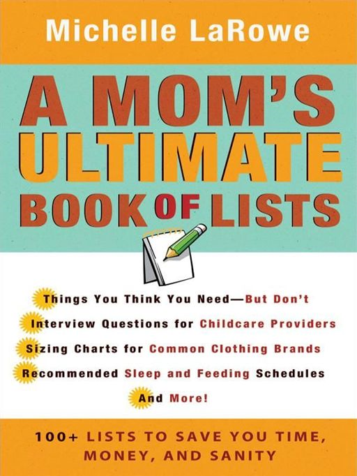 Mom's Ultimate Book of Lists, A By: Michelle LaRowe